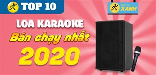 Top 10 loa karaoke bán chạy nhất năm 2020 tại Điện máy XANH