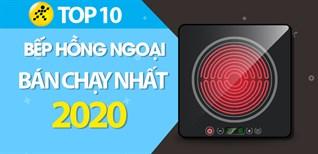 Top 10 bếp hồng ngoại bán chạy nhất năm 2020 tại Điện máy XANH