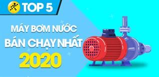 Top 5 máy bơm nước bán chạy nhất năm 2020 tại Điện máy XANH