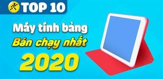 Top 10 máy tính bảng bán chạy nhất năm 2020 tại Điện máy XANH