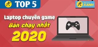 Top 5 laptop chuyên game bán chạy nhất năm 2020 tại Điện máy XANH