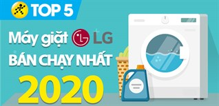 Top 5 Máy giặt LG bán chạy nhất năm 2020 tại Điện máy XANH