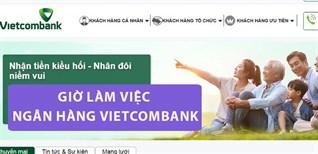 Giờ làm việc của ngân hàng Vietcombank toàn quốc mới nhất năm 2021
