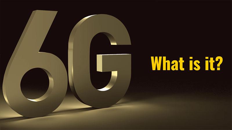 Công nghệ 6G là gì