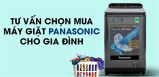 Tư vấn chọn mua máy giặt Panasonic cho gia đình
