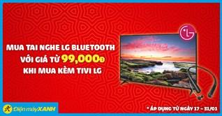Mua Tivi LG nhận ưu đãi mua kèm tai nghe LG Bluetooth chỉ với giá từ 99.000đ