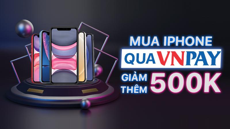 Sắm iPhone qua VNPAY giảm giá