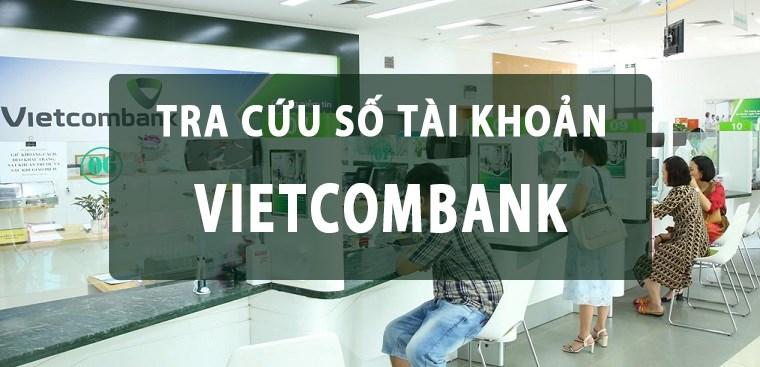 6 cách tra cứu số tài khoản Vietcombank dễ dàng