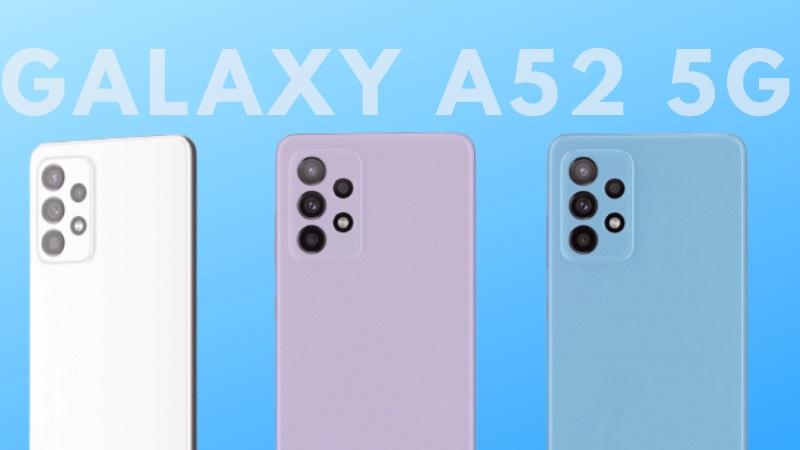Samfan chuẩn bị tinh thần 'gom lúa' thôi: Galaxy A52 5G sắp ra mắt với rất nhiều màu sắc, giá lại cạnh tranh nữa!