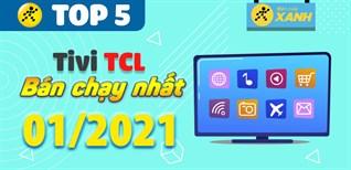 Top 5 Tivi TCL bán chạy nhất tháng 01/2021 tại Điện máy XANH
