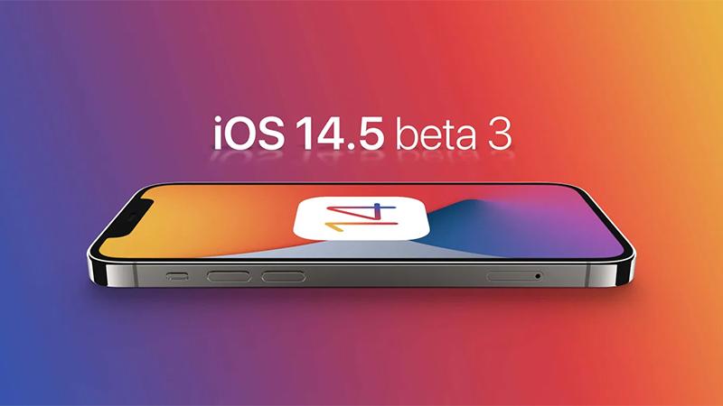 Apple phát hành iOS 14.5 beta 3, bổ sung thêm một số tính năng mới