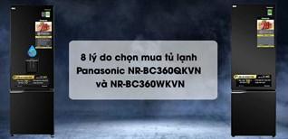 8 lý do chọn mua tủ lạnh Panasonic NR-BC360QKVN và NR-BC360WKVN