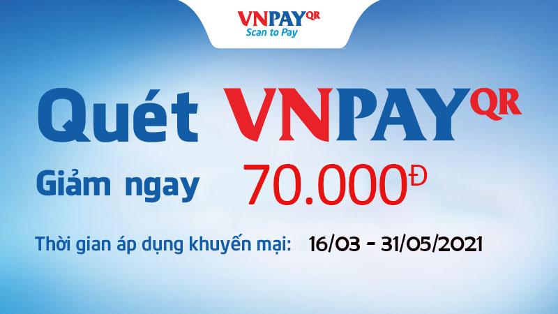 Giảm 70K cho Đơn hàng từ 3 Triệu khi thanh toán qua VNPAY QR