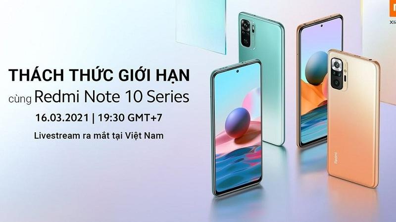 Sự kiện ra mắt Redmi Note 10 Series tại Việt Nam sẽ diễn ra vào ngày 16/3