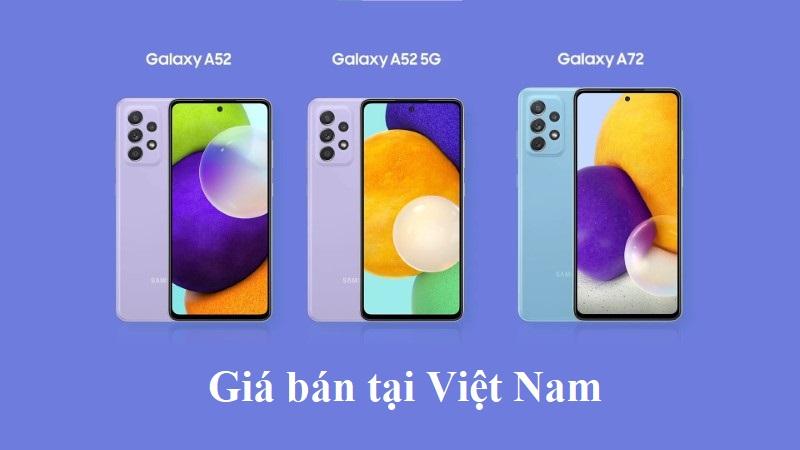 Giá bán Galaxy A52, Galaxy A72 tại Việt Nam