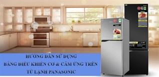 Hướng dẫn sử dụng bảng điều khiển cơ và cảm ứng trên tủ lạnh Panasonic