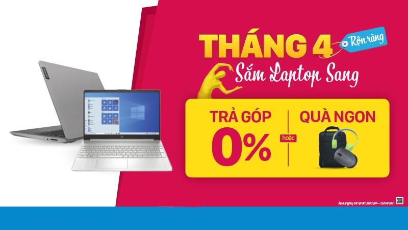 Sắm laptop sang tháng 4: Cấu hình bao ngon, đảm bảo 100% có quà