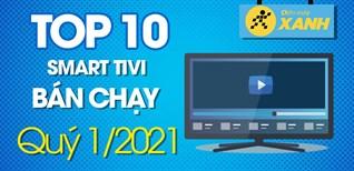 Top 10 Smart tivi bán chạy nhất quý 1/2021 tại Điện máy XANH