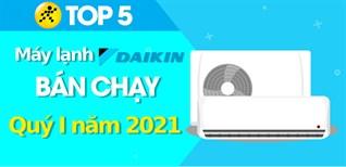 Top 5 máy lạnh Daikin bán chạy nhất quý 1/2021 tại Điện máy XANH