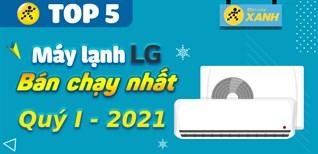 Top 5 máy lạnh LG bán chạy nhất quý 1/2021 tại Điện máy XANH