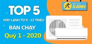 Top 5 máy lạnh từ 9 - 12 triệu bán chạy nhất quý 1/2021 tại Điện máy XANH