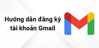 Hướng dẫn đăng ký tài khoản Gmail đơn giản trên điện thoại, máy tính