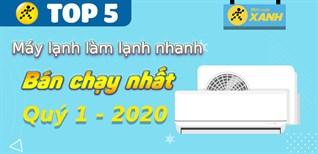 Top 5 máy lạnh làm lạnh nhanh bán chạy nhất quý 1/2021 tại Điện máy XANH