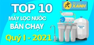 Top 10 máy lọc nước bán chạy nhất quý 1/2021 tại Điện máy XANH