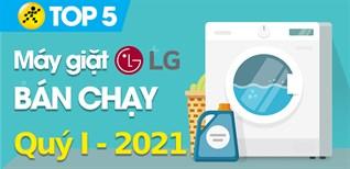 Top 5 máy giặt LG bán chạy nhất quý 1/2021 tại Điện máy XANH