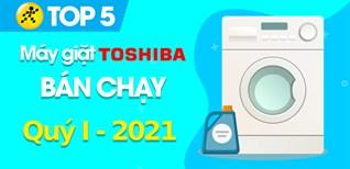 Top 5 máy giặt Toshiba bán chạy nhất quý 1/2021 tại Điện máy XANH