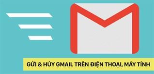 Cách gửi email và hủy gửi thư Gmail trên điện thoại, máy tính chi tiết