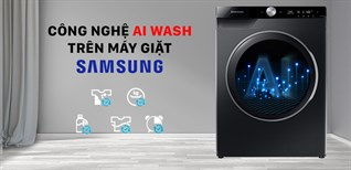 Công nghệ AI Wash trên máy giặt Samsung là gì?