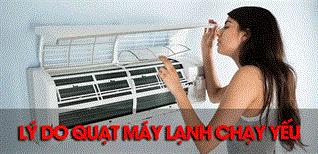 Tổng hợp 5 lý do khiến quạt máy lạnh chạy yếu và cách khắc phục