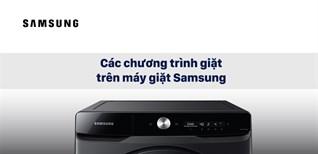 Tổng hợp các chương trình giặt trên máy giặt Samsung lồng ngang | Cập nhật 2021