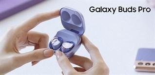 Hướng dẫn sử dụng và vệ sinh Galaxy Buds Pro đúng cách không phải ai cũng biết