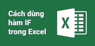 Cách dùng hàm IF trong Excel   Có ví dụ đơn giản dễ hiểu