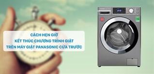 Hướng dẫn hẹn giờ kết thúc chương trình giặt cho máy giặt Panasonic cửa trước