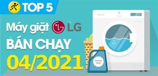Top 5 Máy giặt LG bán chạy nhất tháng 04/2021 tại Điện máy XANH