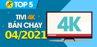 Top 5 Tivi 4K bán chạy nhất tháng 4/2021 tại Điện máy XANH