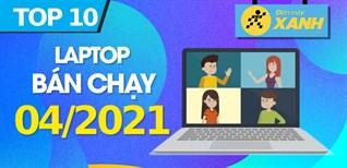 Top 10 Laptop bán chạy nhất tháng 4/2021 tại Điện máy XANH