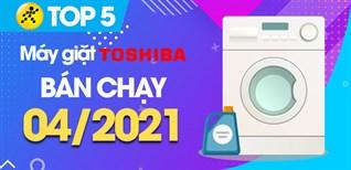 Top 5 Máy giặt TOSHIBA bán chạy nhất tháng 4/2021 tại Điện máy XANH
