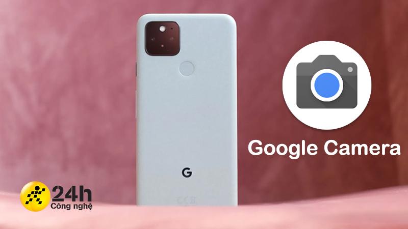 Cach-dung-Google-Camera-cho-nguoi-moi