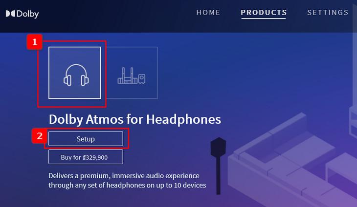 Chọn Dolby Atmos for Headphones để nghe nhạc qua tai nghe hoặc Dolby Atmos for home theater để nghe nhạc qua amply hoặc dàn loa chuyên nghiệp. Sau đó nhấn Setup.