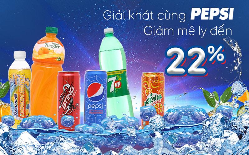 Giải khát cùng Pepsi giảm mê ly đến 22%