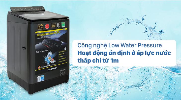 Hoạt động ổn đình ở áp lực nước thấp chỉ từ 1m nhờ công nghệ Low Water Pressure