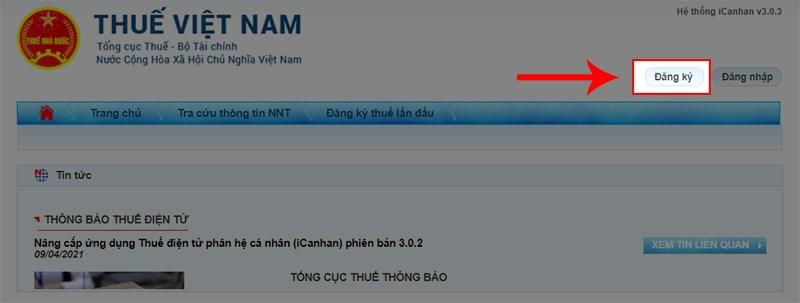 Bước 1: Bạn truy cập vào trang web Thuế Việt Nam, chọn mục Đăng ký.