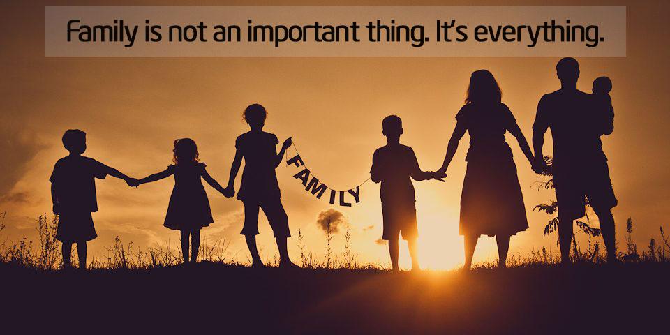 Gia đình không phải là một thứ quan trọng. Đó là tất cả mọi thứ.