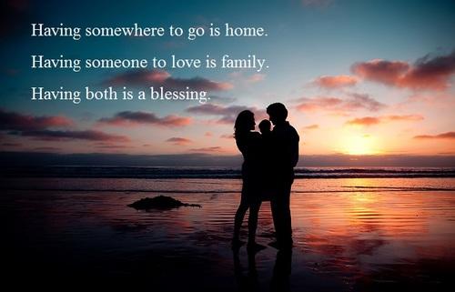 Nhà là nơi để về. Gia đình là nơi để yêu thương. Có nhà và gia đình, chính là lời chúc phúc.