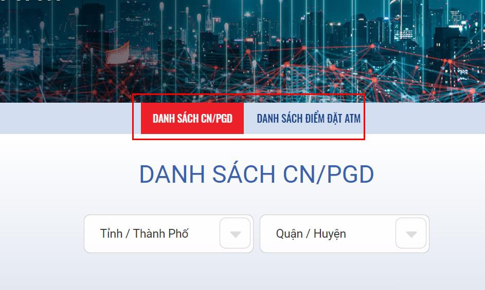 Chọn Danh sách Chi nhánh/PGD hoặc Điểm đặt ATM