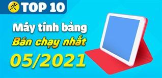Top 10 Máy tính bảng bán chạy nhất tháng 05/2021 tại Điện máy XANH